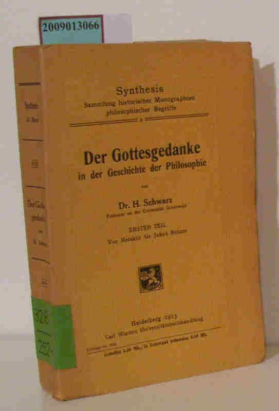 Der Gottesgedanke in der Geschichte der Philosophie: Schwarz, Hermann:
