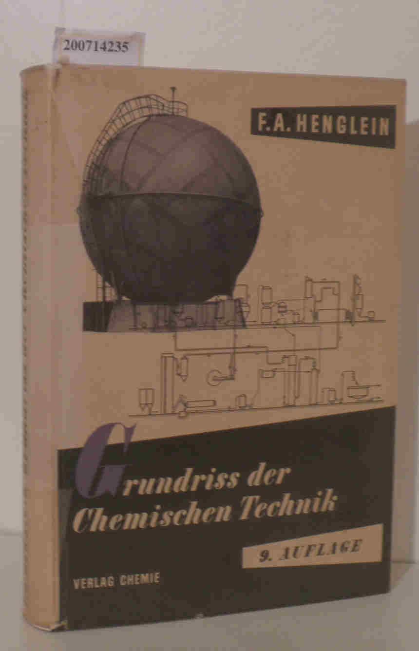 Grundriss der chemischen Technik Ein Lehrbuch f.: Henglein, Friedrich August: