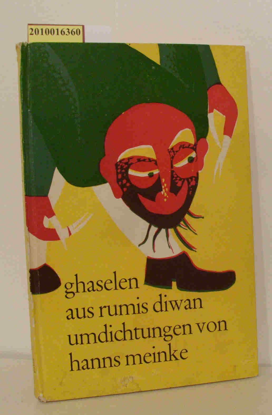Ghaselen aus Rumis Diwan Umdichtungen von Hanns: Hanns Meinke: