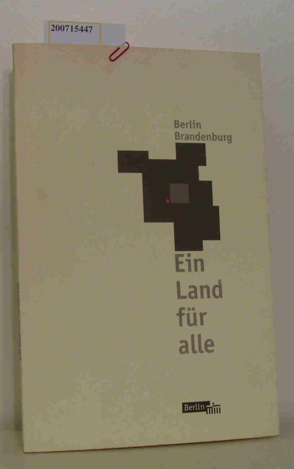 Berlin - Brandenburg - Ein Land für: Hrsg.):