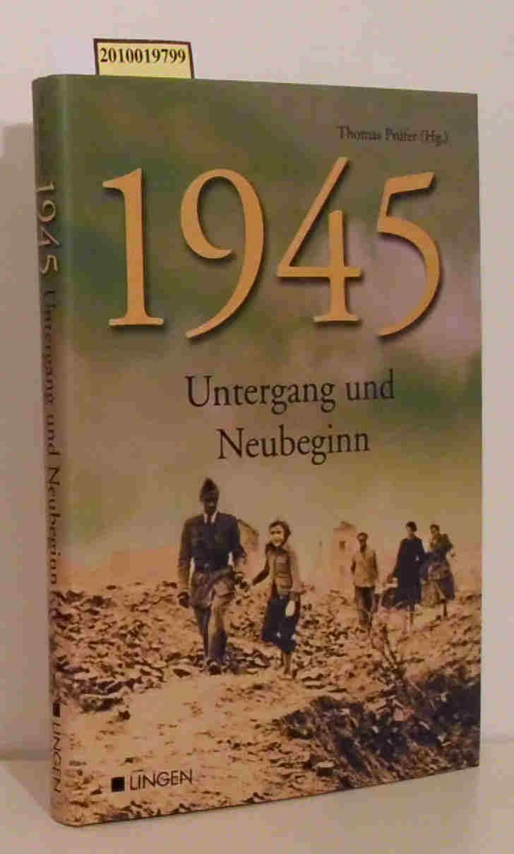 1945 Untergang und Neubeginn: Prüfer, Thomas [Hrsg.]: