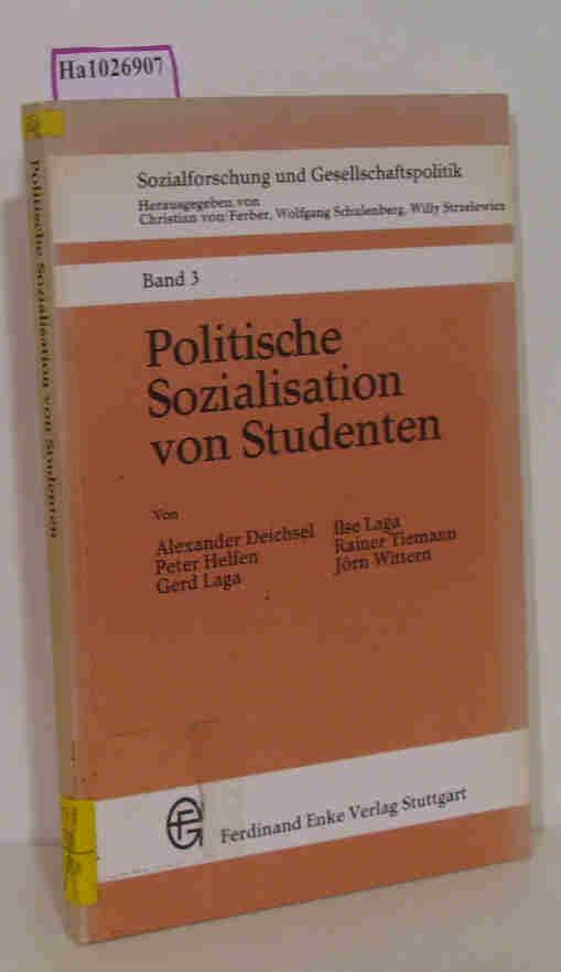 Politische Sozialisation von Studenten. (=Sozialforschung und Gesellschaftspolitik Bd. 3). - Deichsel, Alexander u.a.