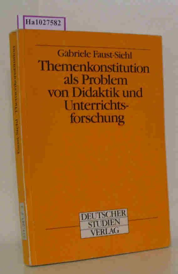 Themenkonstruktion als Problem von Didaktik und Unterrichtsforschung. - Faust-Siehl, Gabriele