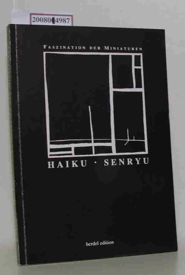 Faszination der Miniaturen Haiku, Senryu neue Texte: Wulff, K. P.