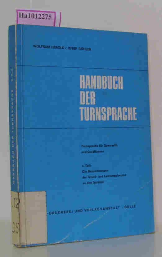 Handbuch der Turnsprache. 2. Teil: Die Bezeichnungen: Herold, Wolfram/ Göhler,