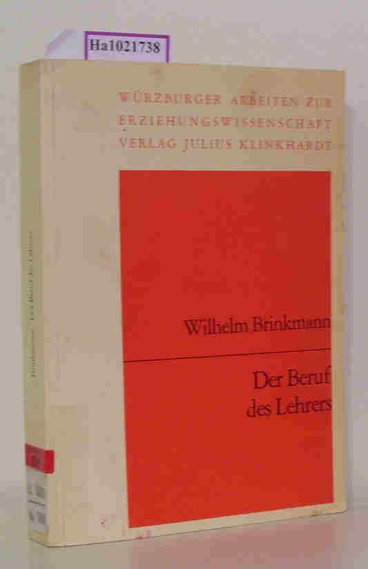 Der Beruf des Lehrers. Perspektiven der Erziehungswissenschaft: Brinkmann, Wilhelm: