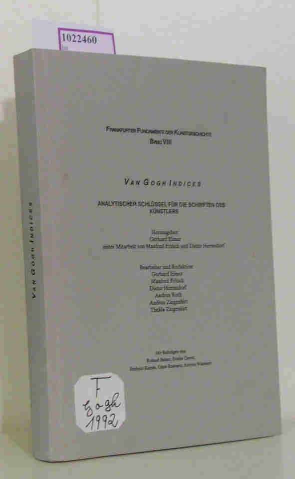 Van Gogh Indices. Analytischer Schlüssel für die Schriften des Künstlers. (=Frankfurter Fundamente der Kunstgeschichte Bd. 8). - Eimer Gerhard (Hg.)