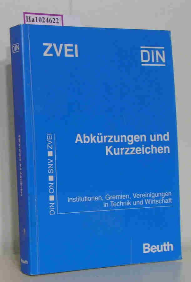 Abkürzungen und Kurzzeichen. Institutionen, Gremien, Vereinigungen in: DIN Deutsches Institut