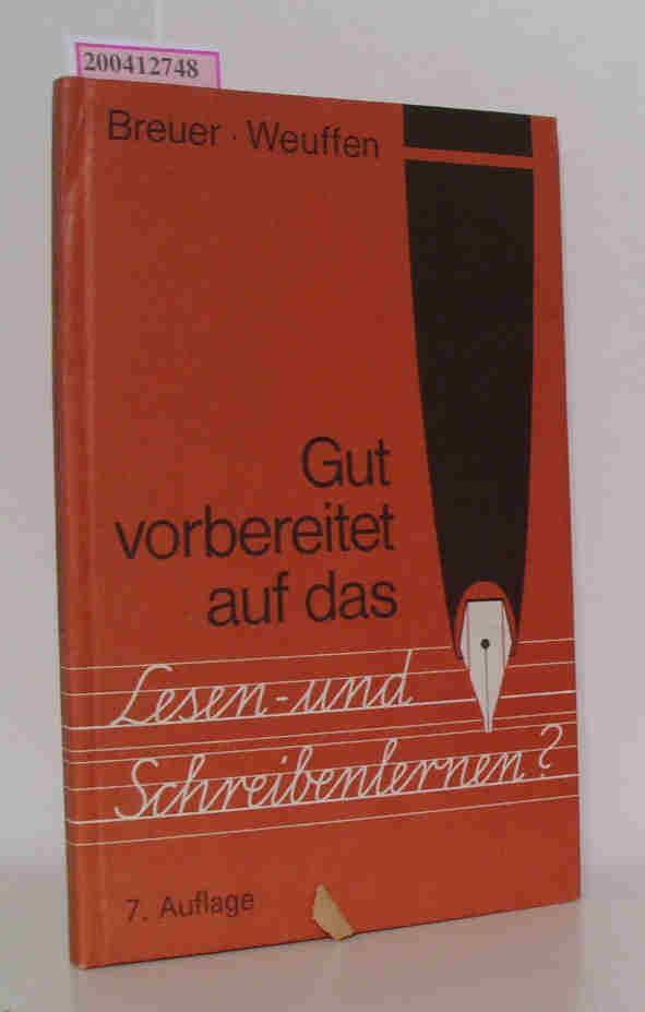 Gut vorbereitet auf das Lesen- und Schreibenlernen?: Breuer, Helmut Weuffen,