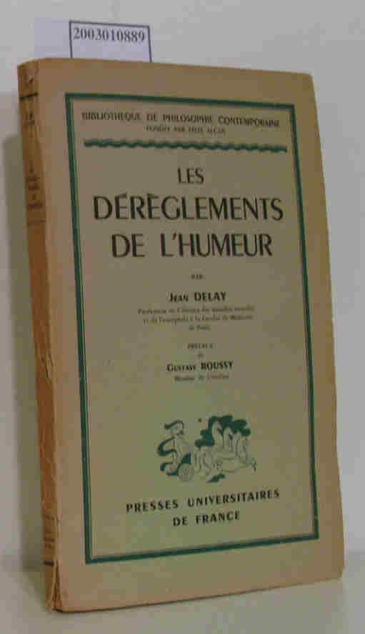 Les Dereglements de L'Humeur: J. Delay: