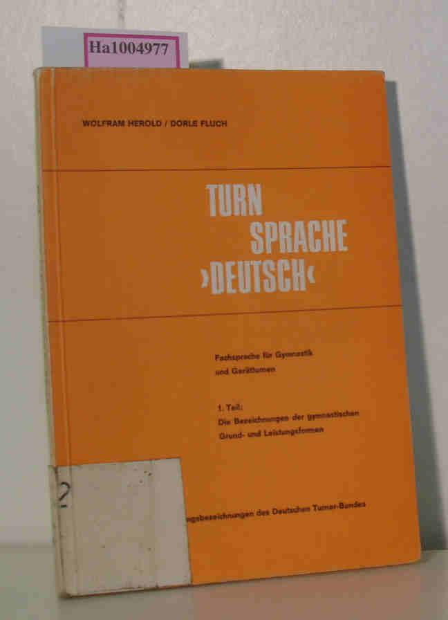 Fachsprache für Gymnastik und Geräteturnen. 1. Teil: Herold, Wolfram/ Göhler,