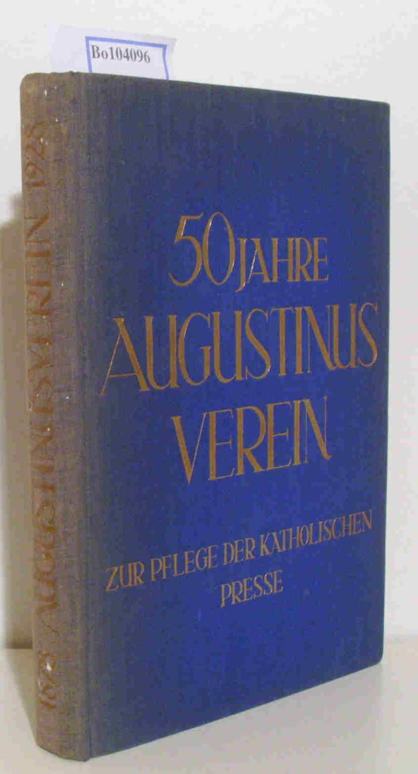 50 Jahre Augustinus Verein. Der Augustinus-Verein zur: Kisky, Oberarchivrat Dr.