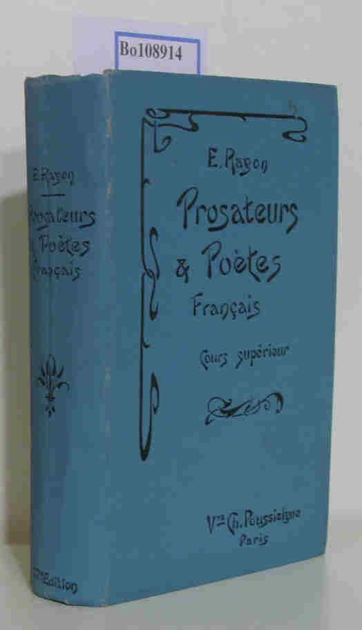 Morceaux Choisis. Prosateurs et Poetes Francais des: Ragon, E.: