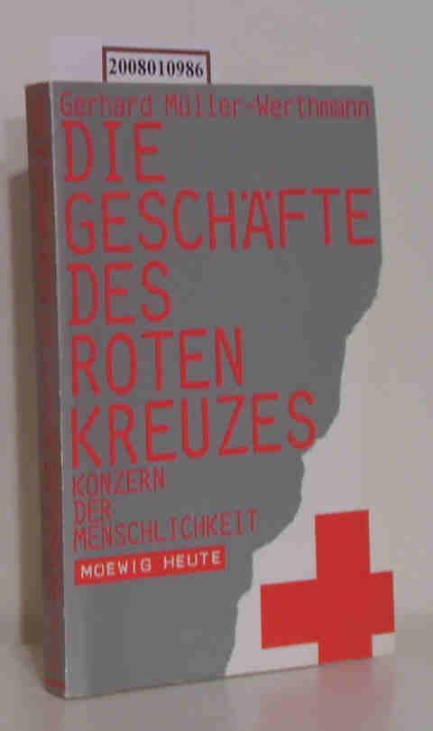 Die Geschäfte des Roten Kreuzes Konzern d.: Müller-Werthmann, Gerhard: