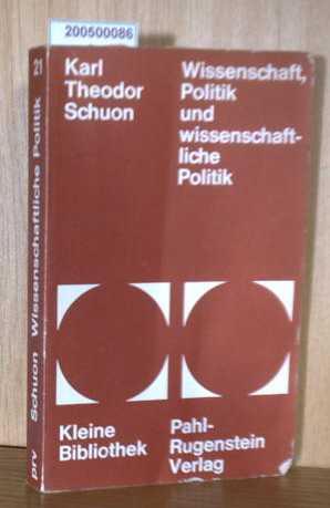Wissenschaft, Politik und wissenschaftliche Politik: Schuon, Karl Theodor: