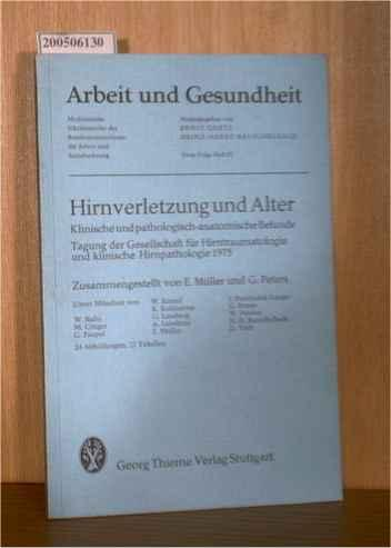 Hirnverletzung und Alter. Klinische und pathologisch- anatomische: Müller, E. /