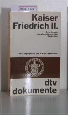 Kaiser Friedrich II. sein Leben in zeitgenöss.: Heinisch, Klaus J.