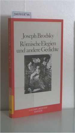 Römische Elegien und andere Gedichte Aus dem: Brodsky, Joseph: