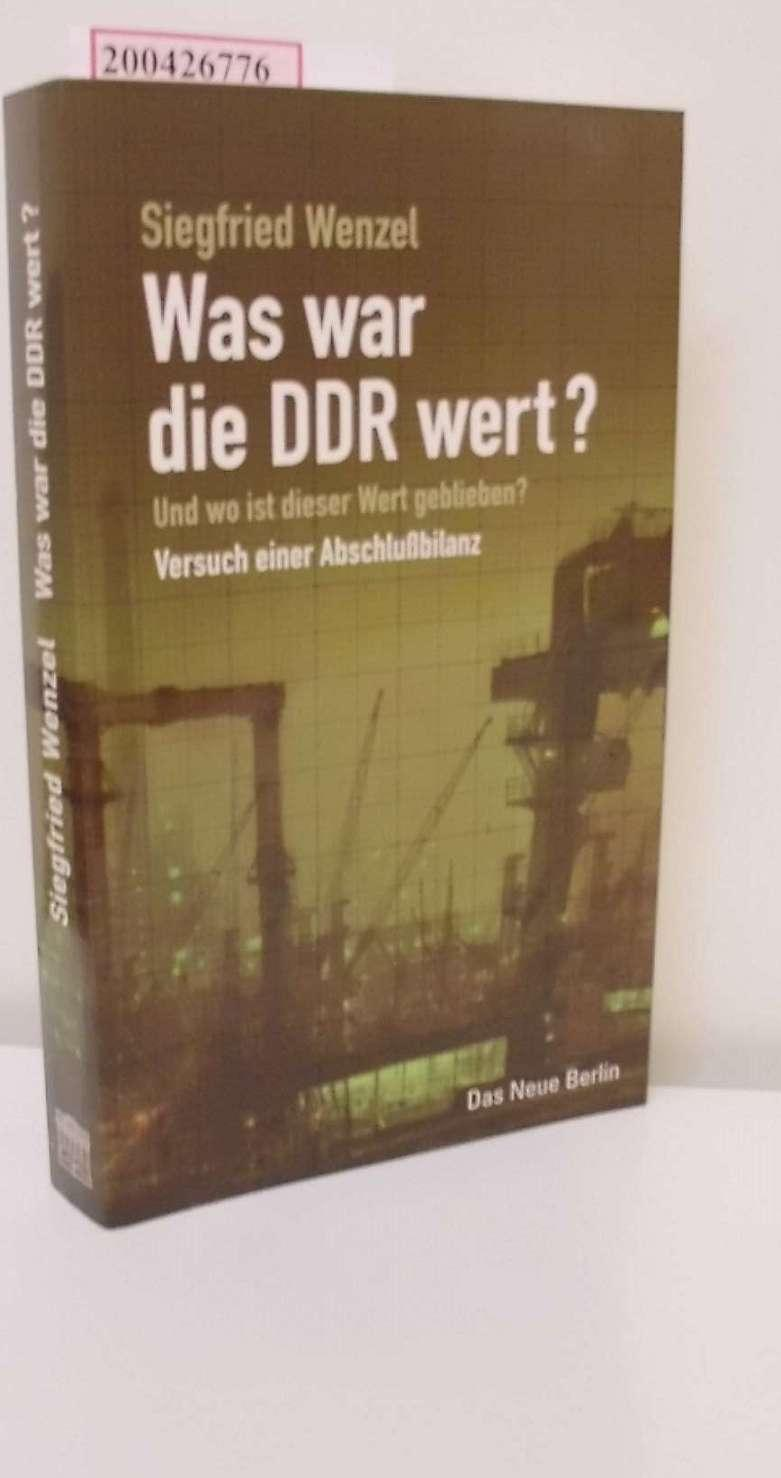 Was war die DDR wert? : und: Wenzel, Siegfried: