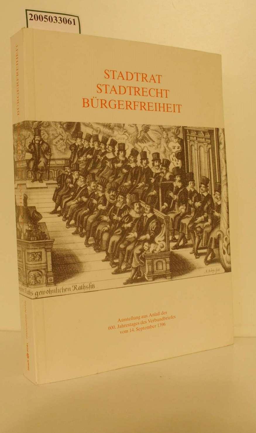 Stadtrat, Stadtrecht, Bürgerfreiheit : Historisches Archiv der: Militzer, Klaus: