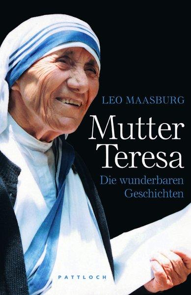 Mutter Teresa / Die wunderbaren Geschichten / Leo Maasburg - Maasburg, Leo