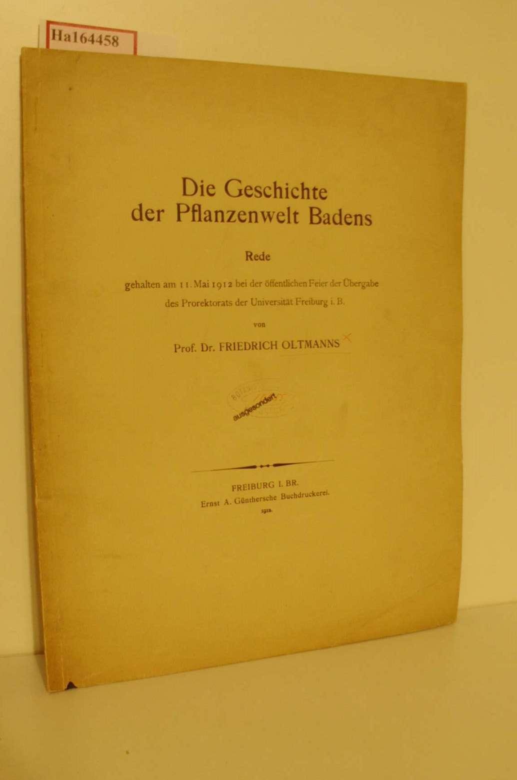 Die Geschichte der Pflanzenwelt Badens. Rede, Freiburg: Oltmanns, Friedrich: