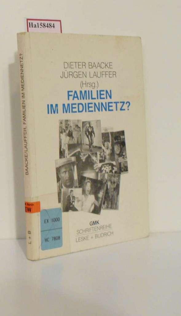 Familien im Mediennetz. (=Schriftenreihe der Gesellsch. f.: Baacke, Dieter und