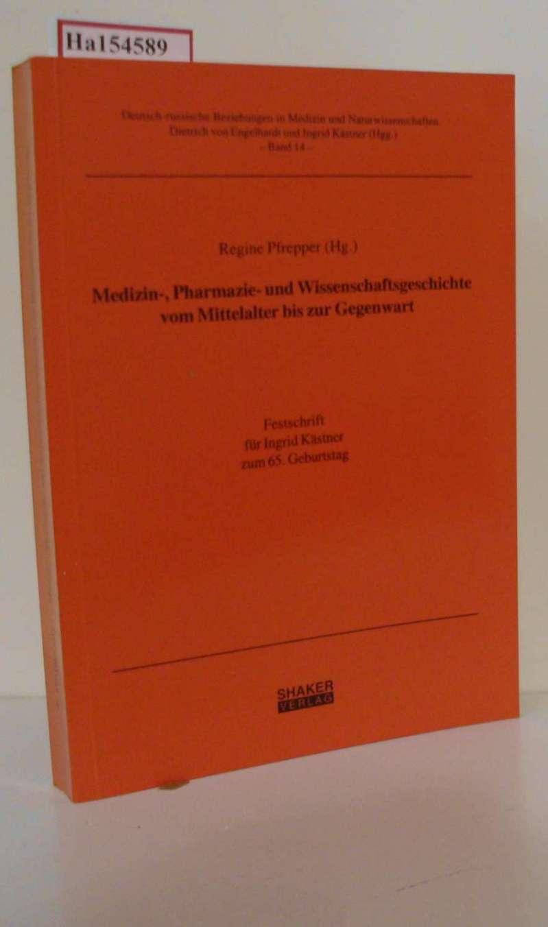 Medizin-, Pharmazie- und Wissenschaftsgeschichte vom Mittelalter bis: Pfrepper, Regine (Hg.):