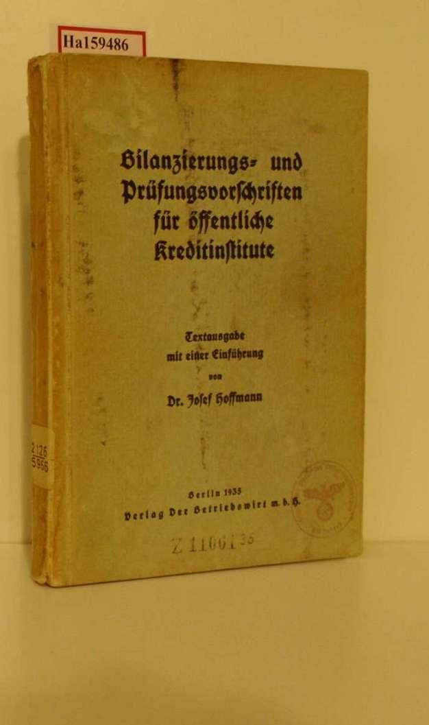 Bilanzierungs- und Prüfungsvorschriften für öffentliche Kreditinstitute. Textausgabe: Hoffmann, Josef: