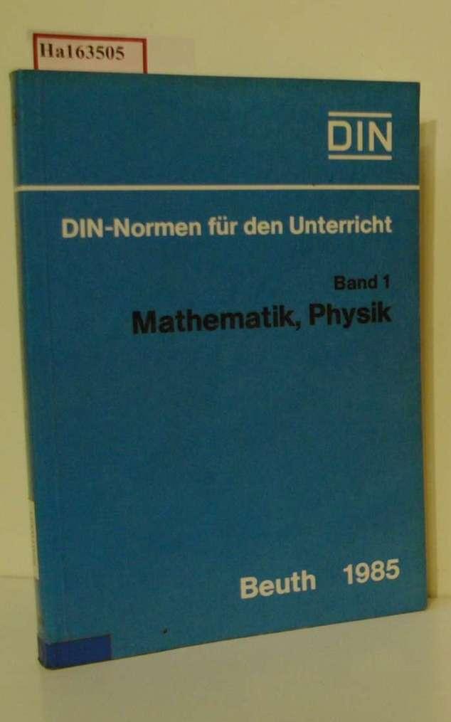 DIN-Normen für den Unterricht. Band 1: Mathematik,: DIN Deutsches Institut