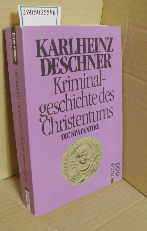 Kriminalgeschichte des Christentums / zweiter Band: Die Spätantike : von d. kath.