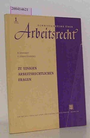 Zu einigen arbeitsrechtlichen Fragen Arbeitsrecht Nr. 1: Kranke, Rudi ; Spangenberg, Fritz