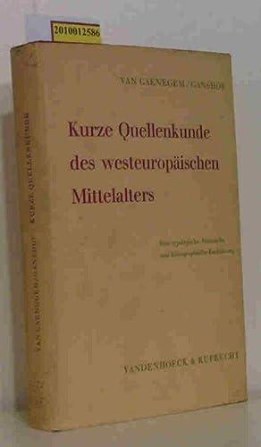 Kurze Quellenkunde des westeuropäischen Mittelalters Eine typolog.,: Van Caenegem, Raoul