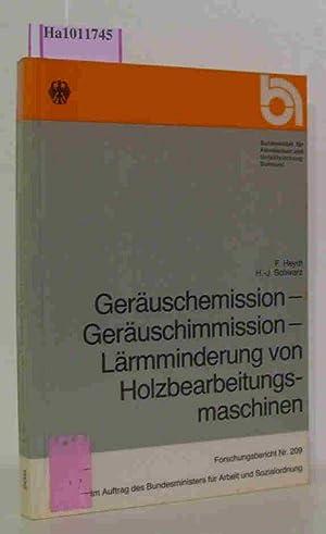 Geräuschemission- Geräuschimmission- Lärmminderung von Holzbearbeitungsmaschinen. ( =: Heydt, F. /