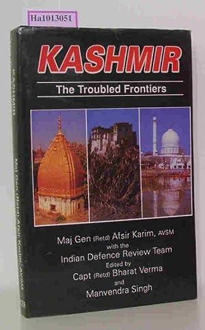 Kashmir. The Troubled Frontiers.: Afsir, Karim et