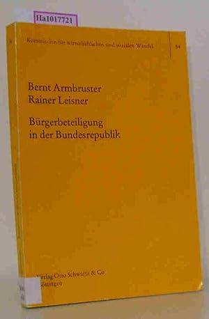 Bürgerbeteiligung in der Bundesrepublik. (=Kommission für wirtschaftlichen: Armbruster, Bernt /