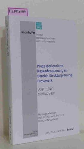 Prozessorientierte Kaskadenplanung im Berich Strukturplanung Presswerk. Berichte: Baur, Markus Andreas