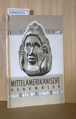 Mittelamerikanische Denkmäler: Krickeberg, Walter