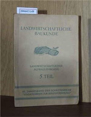 Landwirtschaftliche Baukunde - Landwirtschaftlicher Aufbaulehrgang 5. Teil: Homann