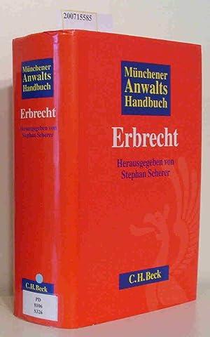 Münchener Anwalts-Handbuch Erbrecht hrsg. von Stephan Scherer. Bearb. von: Joerg Andres .: ...