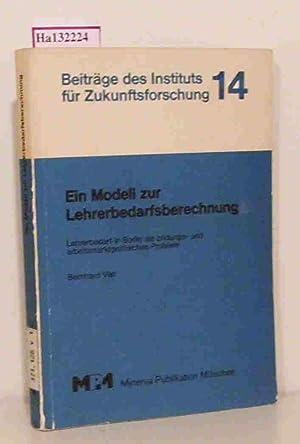 Ein Modell zur Lehrerbedarfsberechnung. Lehrerbedarf in Berlin: Vief, Bernhard