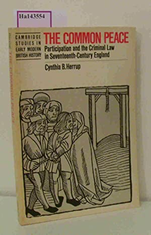 The common peace. Participation and the Criminal: Herrup, Cynthia B.