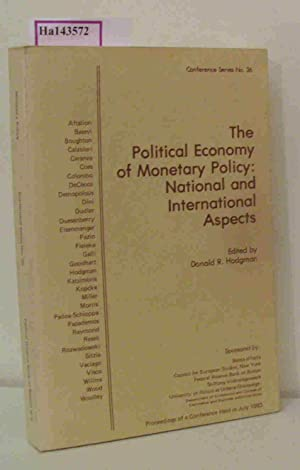 The Political Economy of Monetary Policy: National: Hodgman, Donald R.