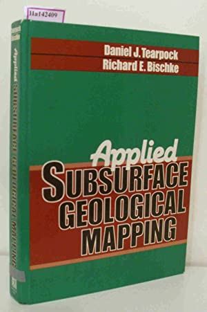 Applied Subsurface Geological Mapping.: Tearpock, D. J.