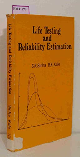 Life Testing and Reliability Estimation.: Sinha, S. K.