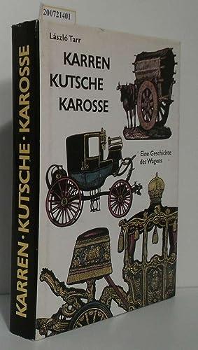 Karren, Kutsche, Karosse Eine Geschichte d. Wagens: Tarr, László