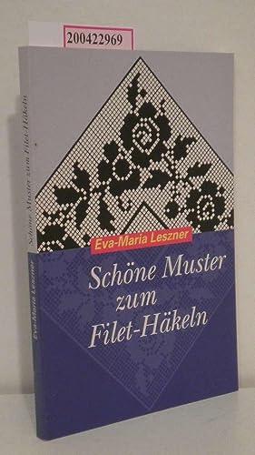 Schöne Muster zum Filet-Häkeln: Leszner, Eva-Maria