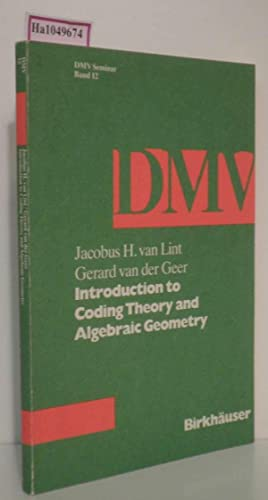 Introduction to Coding Theory and Algebraic Geometry.: Lint, Jacobus H.