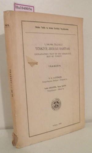 Türkiye Jeoloji Haritasi. Trabzon.Explanatory Text of the: Erentöz, Cahit /