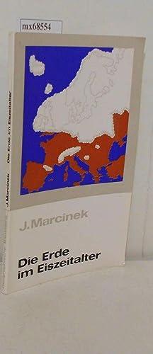 Die Erde im Eiszeitalter Genese, Formenschatz u.: Marcinek, Joachim: